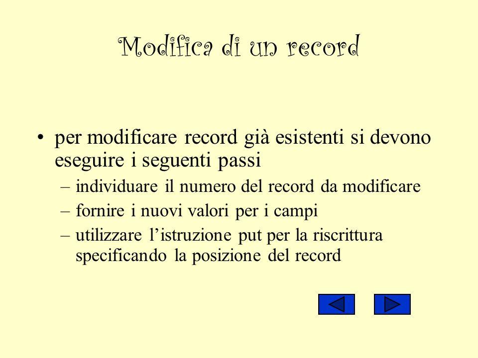 Modifica di un record per modificare record già esistenti si devono eseguire i seguenti passi. individuare il numero del record da modificare.