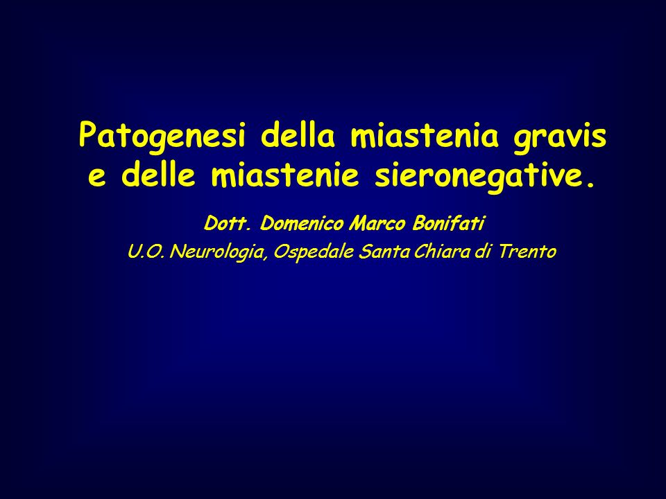Patogenesi della miastenia gravis e delle miastenie sieronegative.