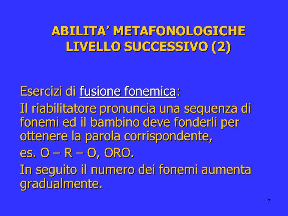 ABILITA' METAFONOLOGICHE LIVELLO SUCCESSIVO (2)