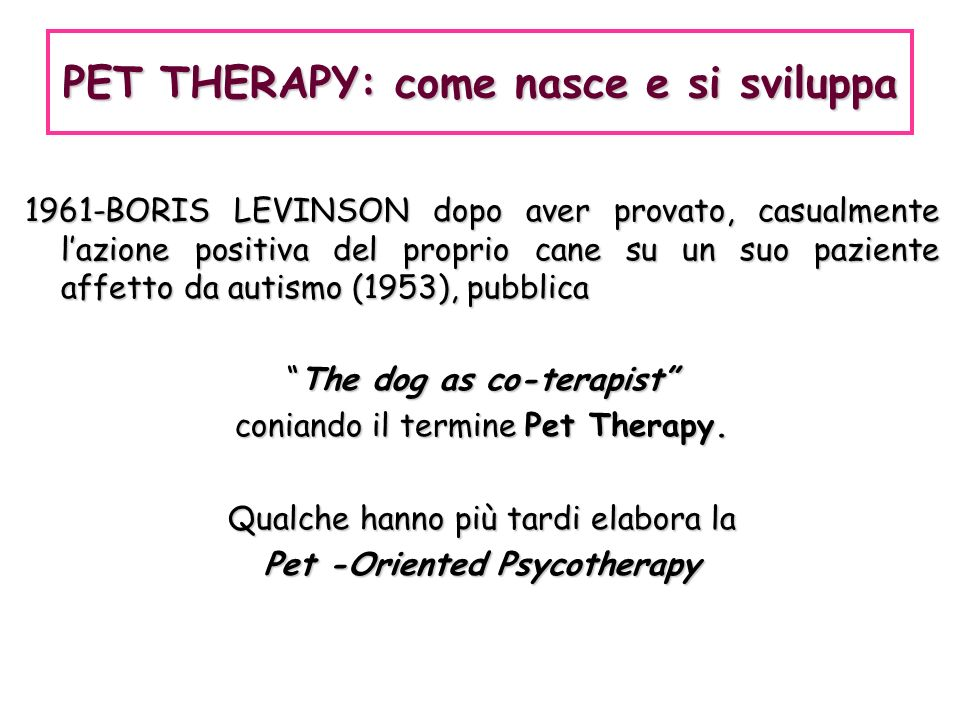 PET THERAPY: come nasce e si sviluppa Pet -Oriented Psycotherapy