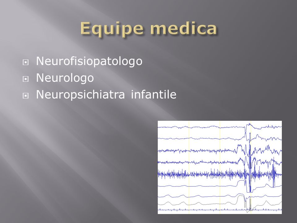 Equipe medica Neurofisiopatologo Neurologo Neuropsichiatra infantile