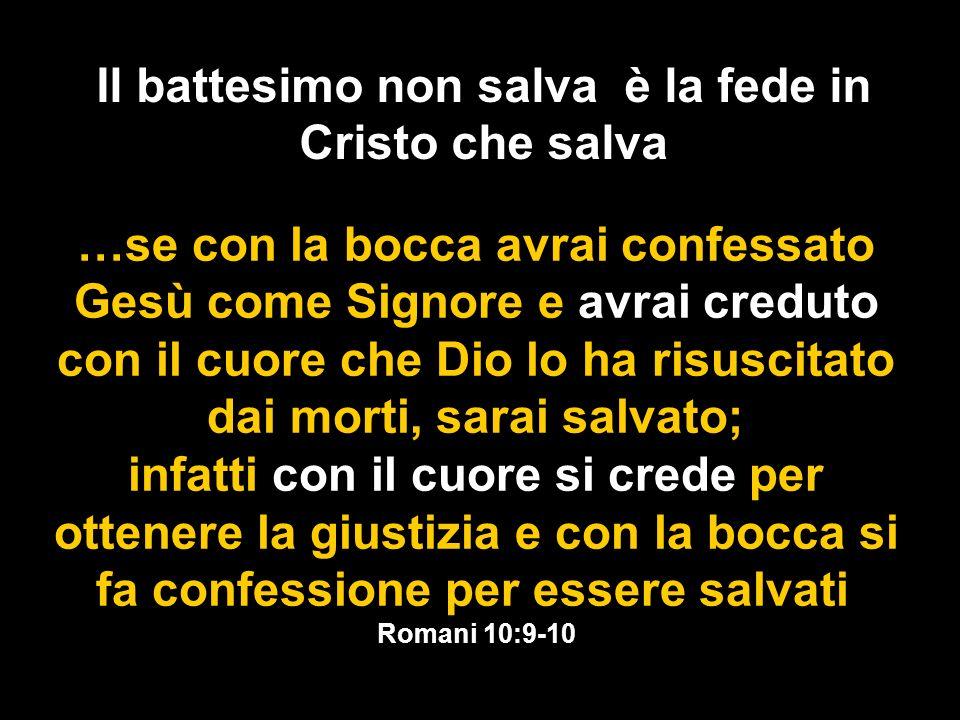 Il battesimo non salva è la fede in Cristo che salva