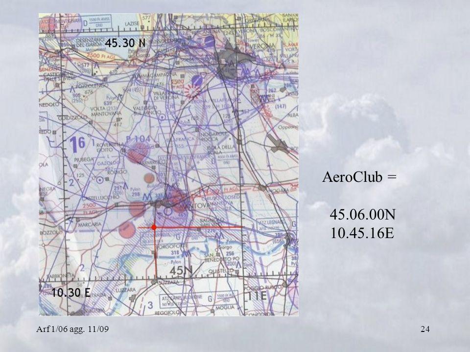 AeroClub = 45.06.00N 10.45.16E Arf 1/06 agg. 11/09