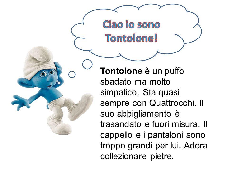 Ciao io sono Tontolone!