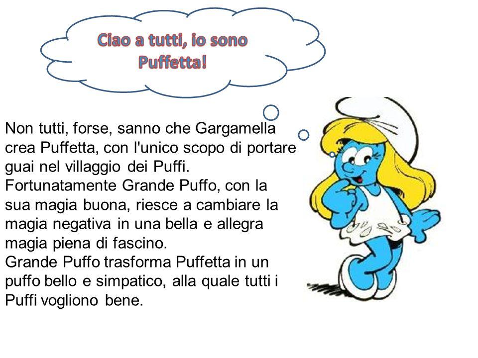 Ciao a tutti, io sono Puffetta!