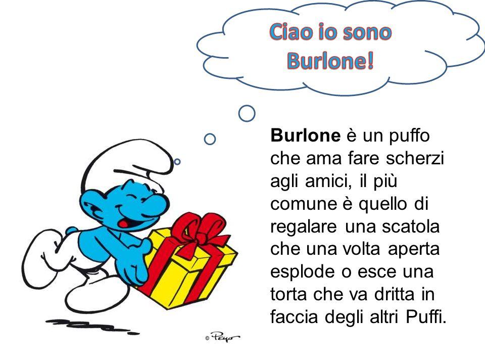 Ciao io sono Burlone!