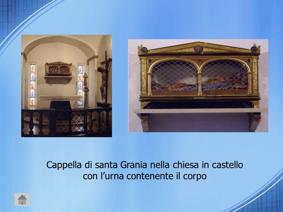 Cappella di santa Grania nella chiesa in castello con l'urna contenente il corpo