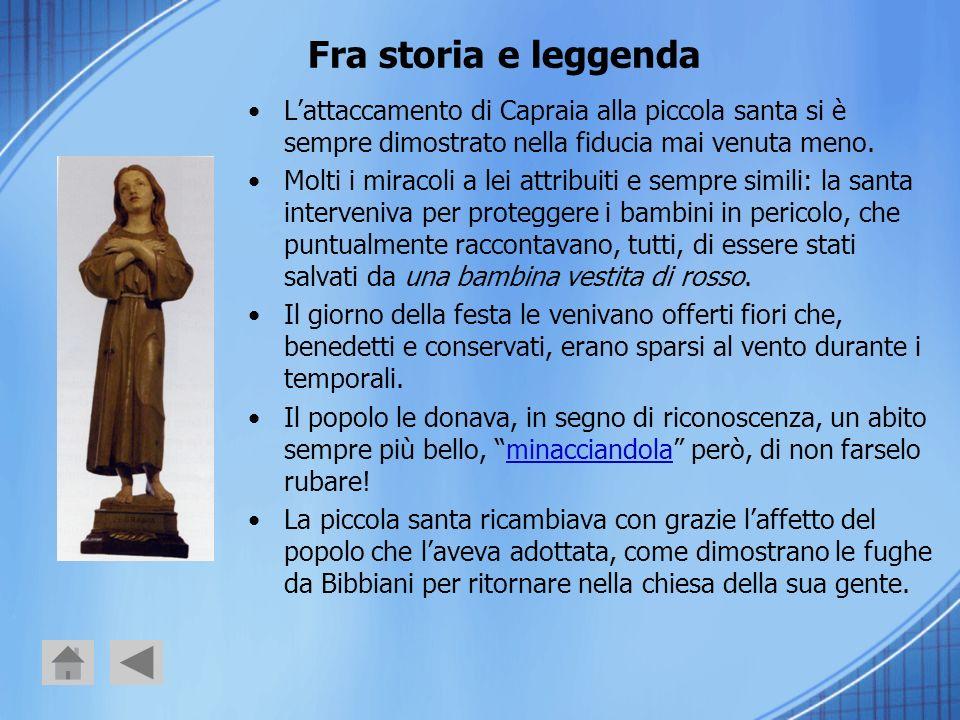 Fra storia e leggenda L'attaccamento di Capraia alla piccola santa si è sempre dimostrato nella fiducia mai venuta meno.