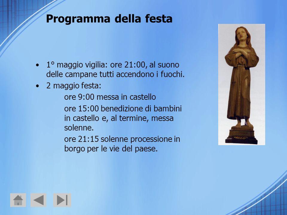 Programma della festa 1° maggio vigilia: ore 21:00, al suono delle campane tutti accendono i fuochi.