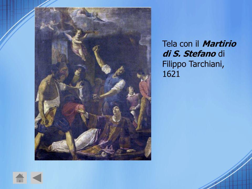 Tela con il Martirio di S. Stefano di Filippo Tarchiani, 1621