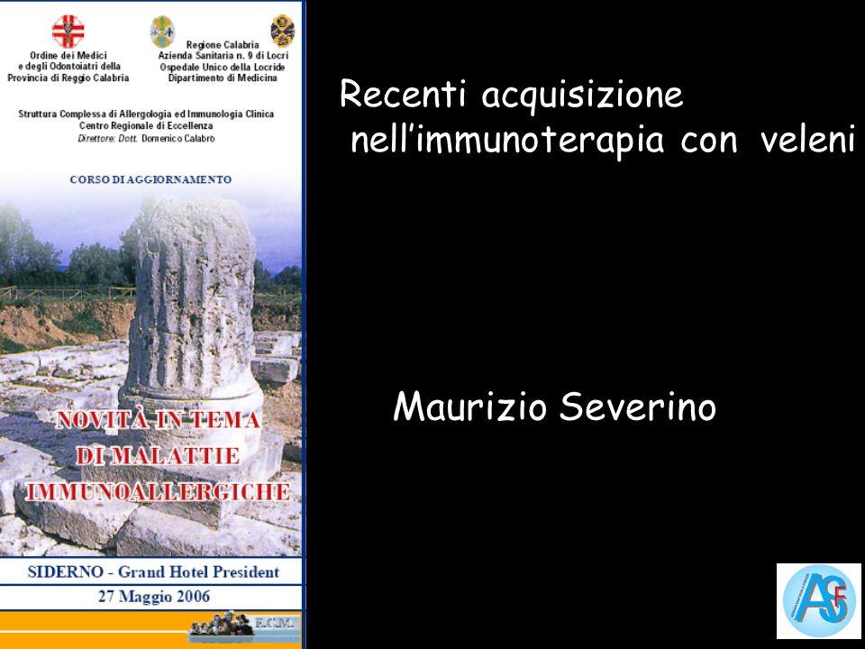 Recenti acquisizione nell'immunoterapia con veleni Maurizio Severino