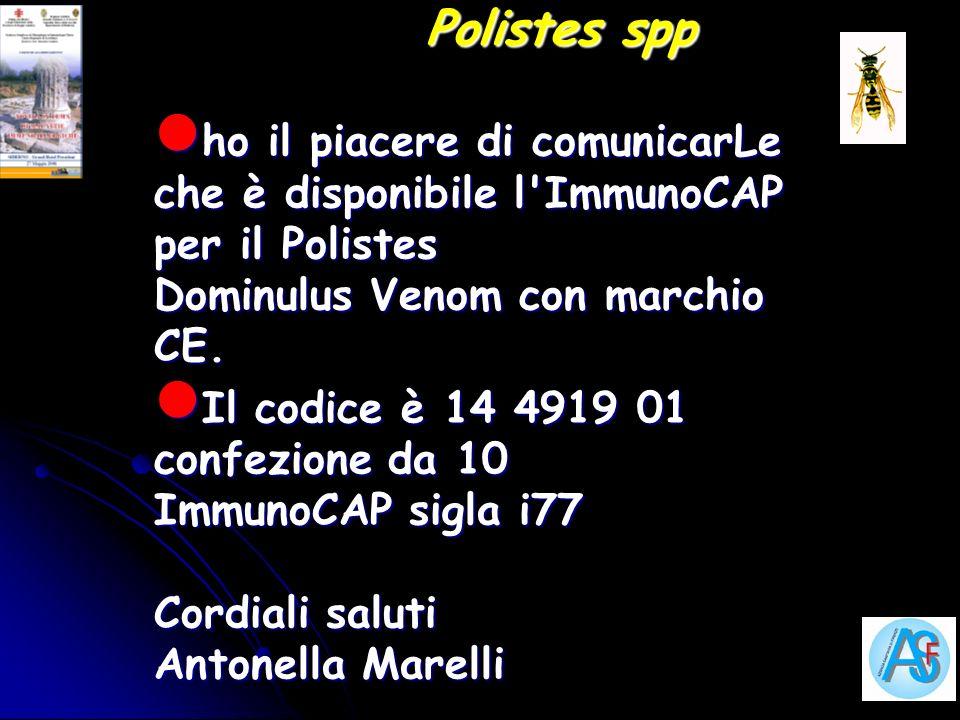 Polistes spp ho il piacere di comunicarLe che è disponibile l ImmunoCAP per il Polistes Dominulus Venom con marchio CE.