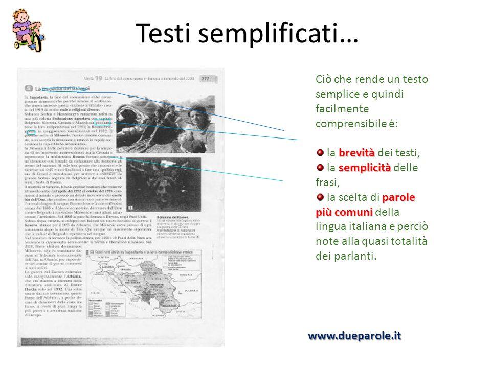 Testi semplificati… Ciò che rende un testo semplice e quindi facilmente comprensibile è: la brevità dei testi,