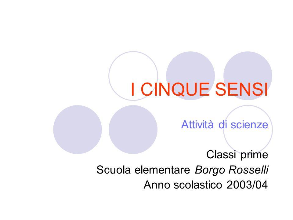 I CINQUE SENSI Attività di scienze Classi prime