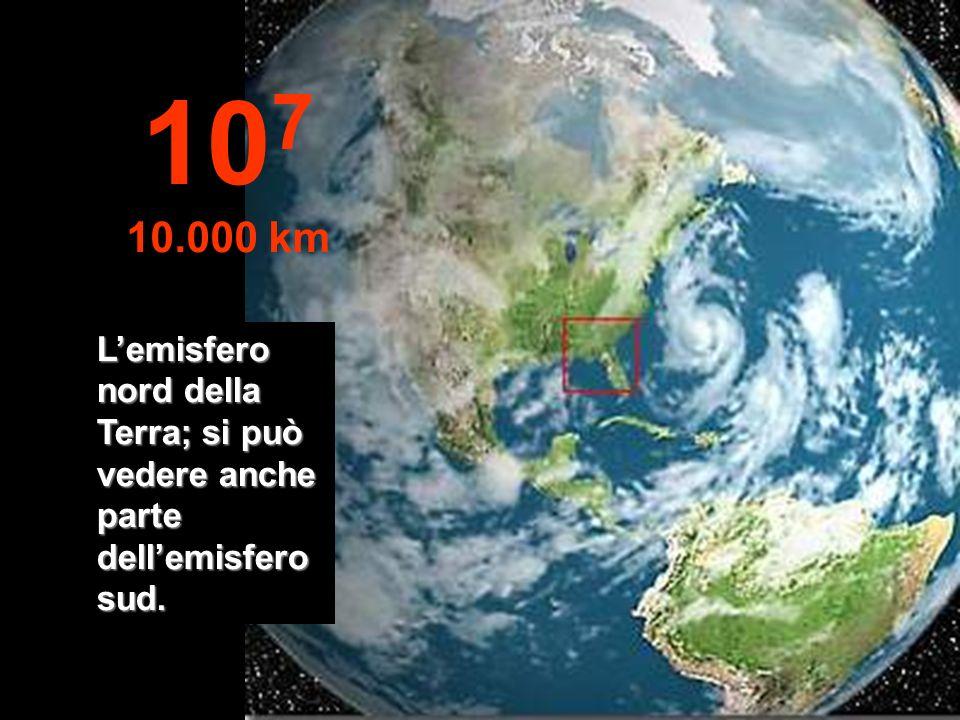 107 10.000 km L'emisfero nord della Terra; si può vedere anche parte dell'emisfero sud.