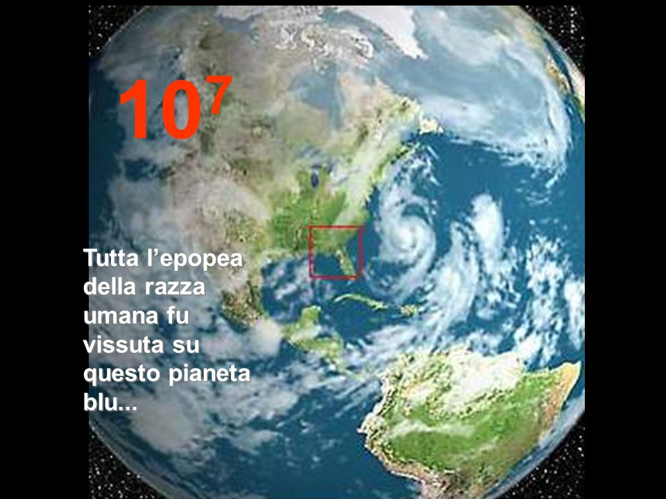 107 Tutta l'epopea della razza umana fu vissuta su questo pianeta blu...