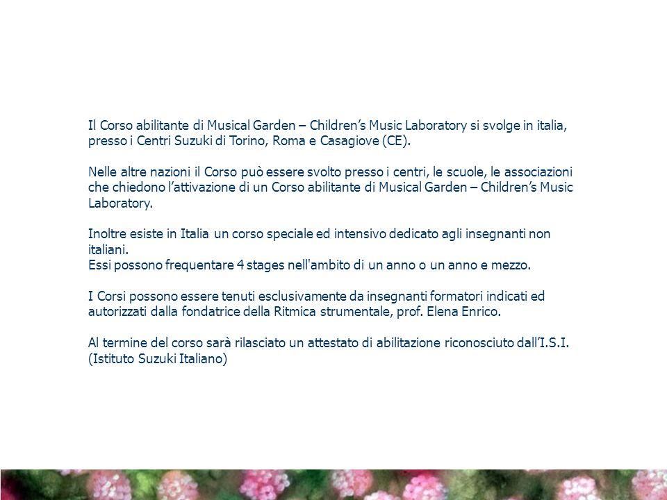 Il Corso abilitante di Musical Garden – Children's Music Laboratory si svolge in italia, presso i Centri Suzuki di Torino, Roma e Casagiove (CE).