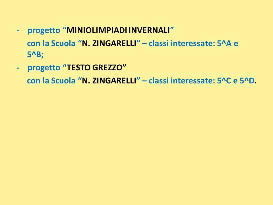 - progetto MINIOLIMPIADI INVERNALI con la Scuola N