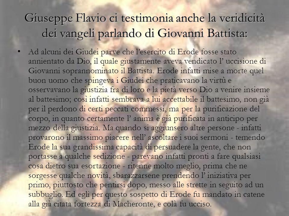Giuseppe Flavio ci testimonia anche la veridicità dei vangeli parlando di Giovanni Battista: