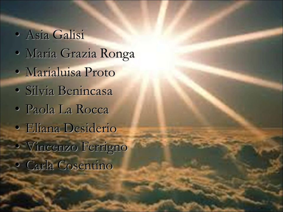 Asia Galisi Maria Grazia Ronga. Marialuisa Proto. Silvia Benincasa. Paola La Rocca. Eliana Desiderio.