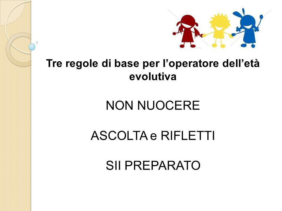Tre regole di base per l'operatore dell'età evolutiva