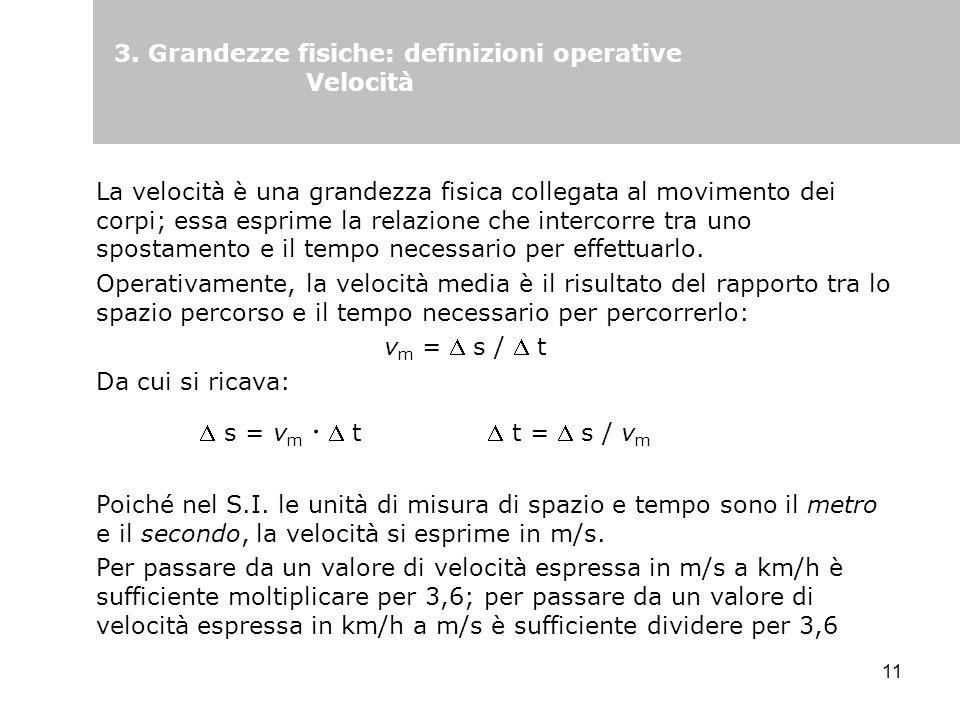 3. Grandezze fisiche: definizioni operative Velocità