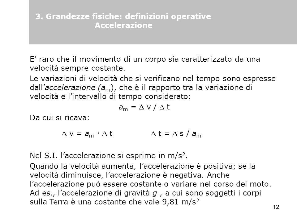 3. Grandezze fisiche: definizioni operative Accelerazione