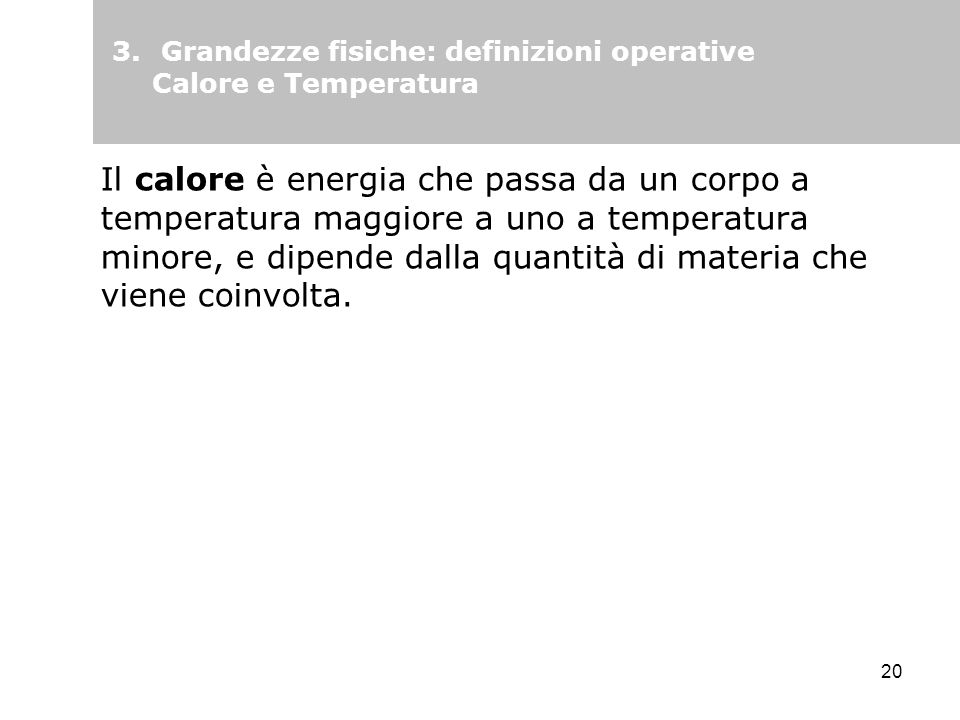 3. Grandezze fisiche: definizioni operative Calore e Temperatura