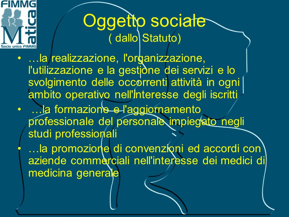 Oggetto sociale ( dallo Statuto)