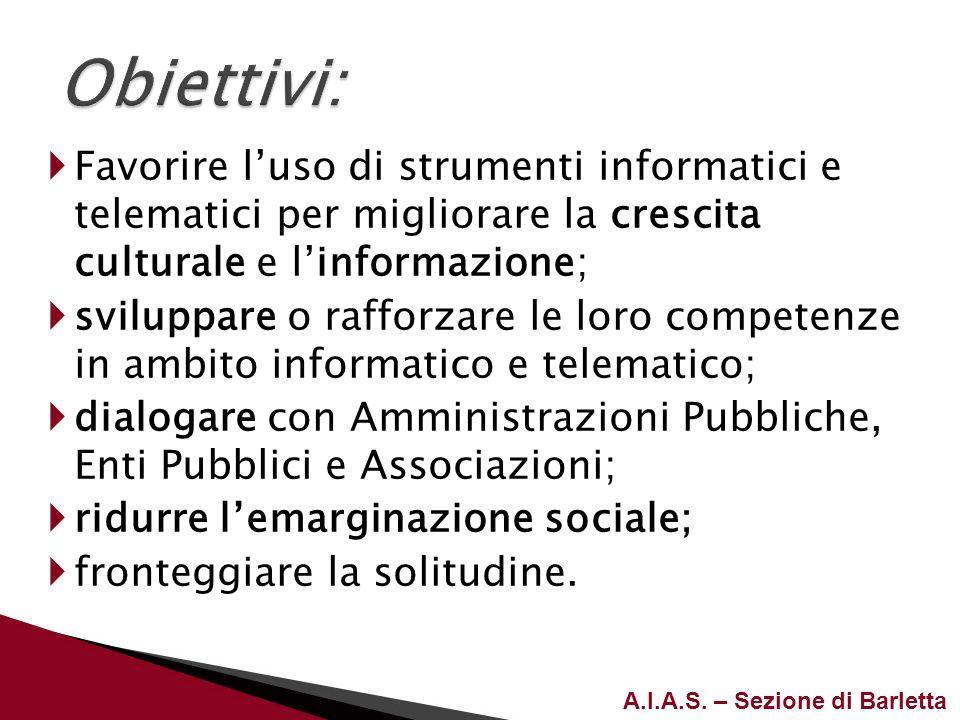 Obiettivi: Favorire l'uso di strumenti informatici e telematici per migliorare la crescita culturale e l'informazione;