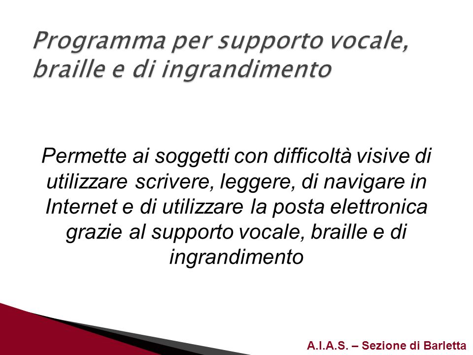 Programma per supporto vocale, braille e di ingrandimento
