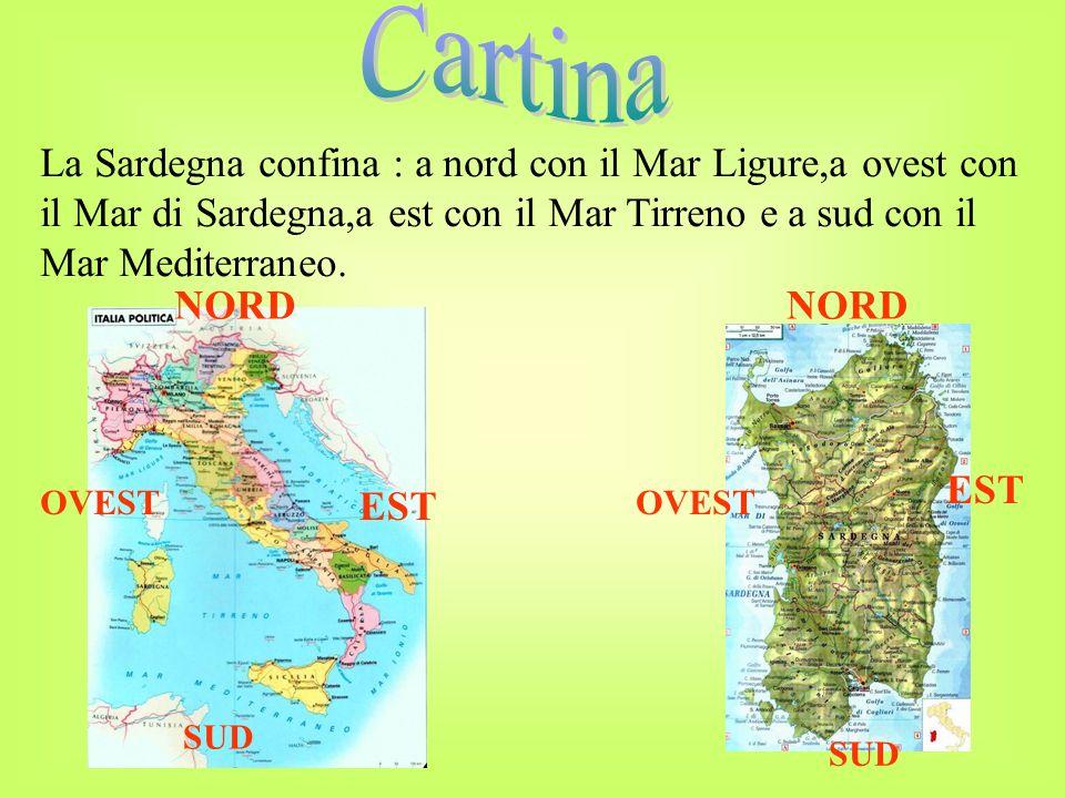 Cartina La Sardegna confina : a nord con il Mar Ligure,a ovest con il Mar di Sardegna,a est con il Mar Tirreno e a sud con il Mar Mediterraneo.