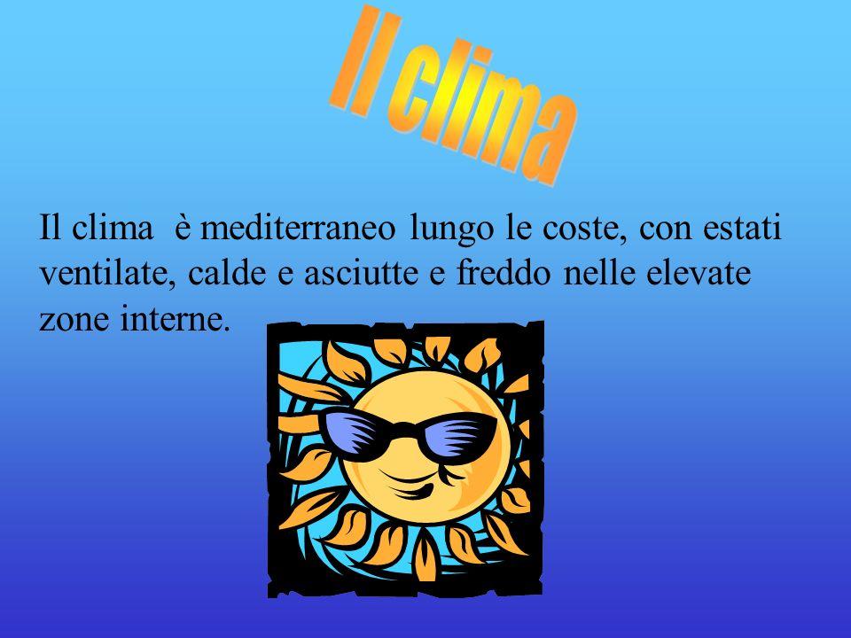 Il clima Il clima è mediterraneo lungo le coste, con estati ventilate, calde e asciutte e freddo nelle elevate zone interne.
