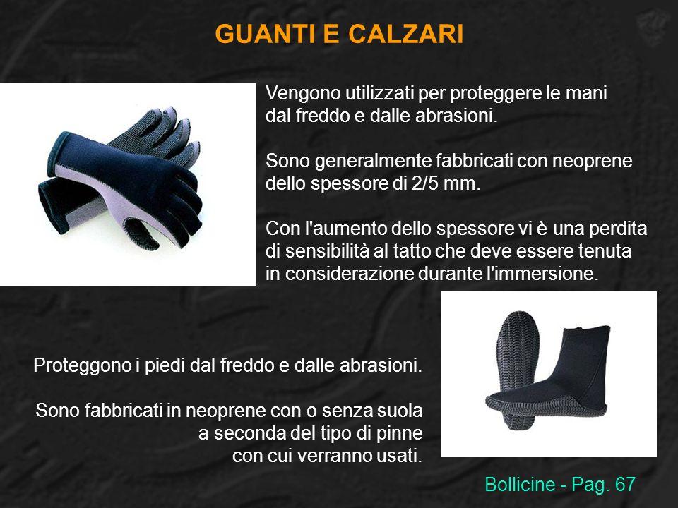 GUANTI E CALZARI Vengono utilizzati per proteggere le mani