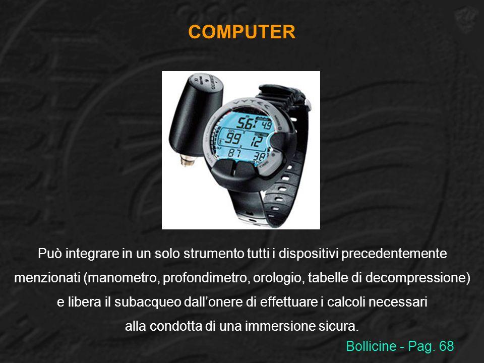 COMPUTER Può integrare in un solo strumento tutti i dispositivi precedentemente.