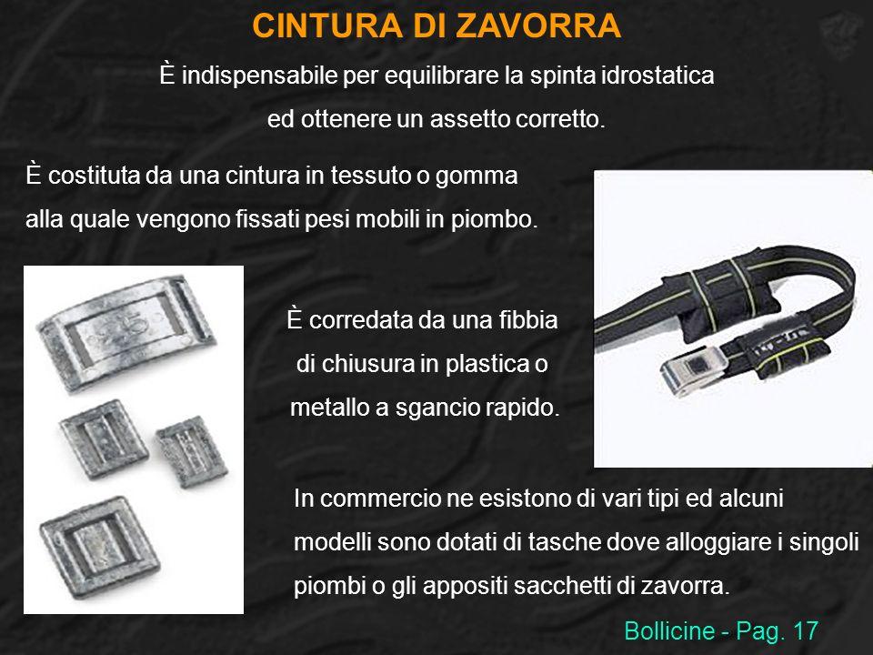 CINTURA DI ZAVORRA È indispensabile per equilibrare la spinta idrostatica. ed ottenere un assetto corretto.