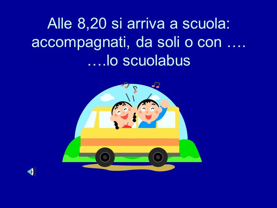 Alle 8,20 si arriva a scuola: accompagnati, da soli o con …. …