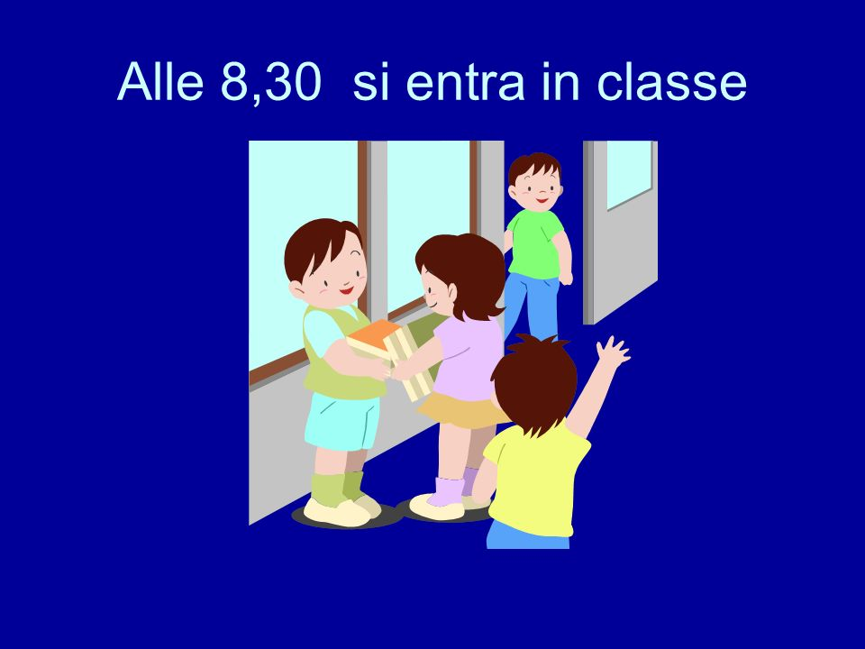 Alle 8,30 si entra in classe