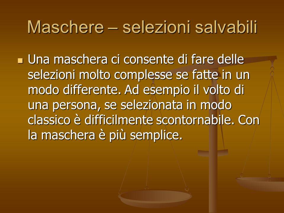 Maschere – selezioni salvabili