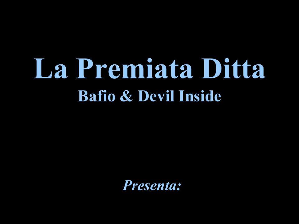 La Premiata Ditta Bafio & Devil Inside
