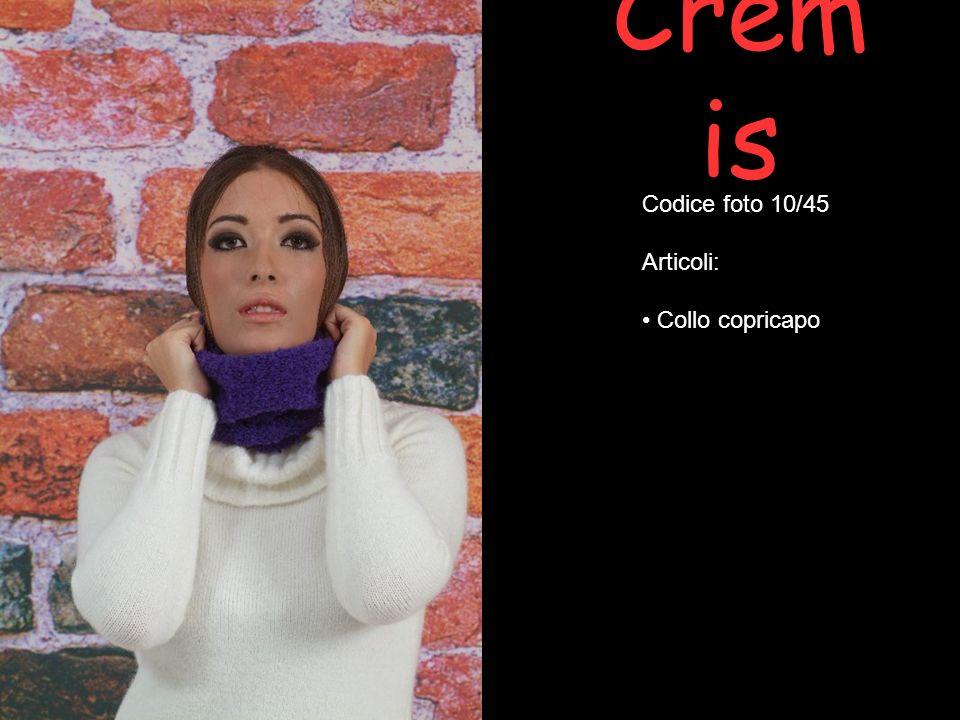 Cremis Codice foto 10/45 Articoli: Collo copricapo