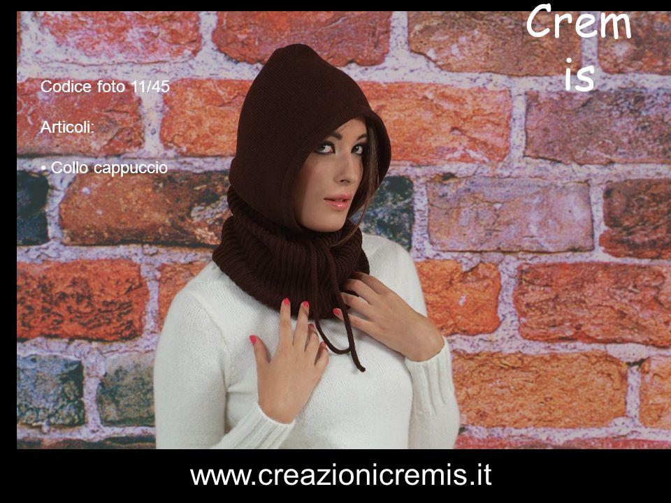 Cremis www.creazionicremis.it Codice foto 11/45 Articoli: