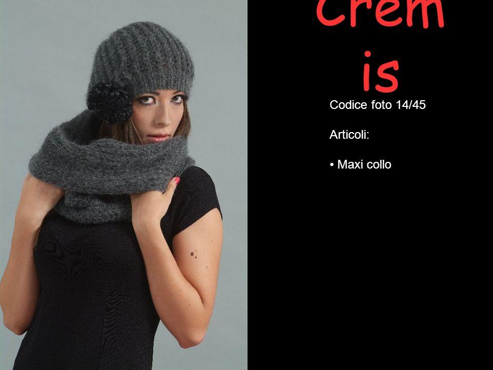 Cremis Codice foto 14/45 Articoli: Maxi collo
