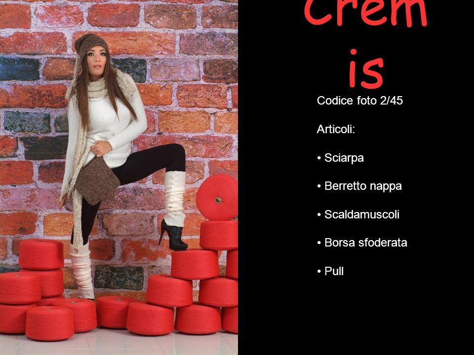 Cremis Codice foto 2/45 Articoli: Sciarpa Berretto nappa Scaldamuscoli