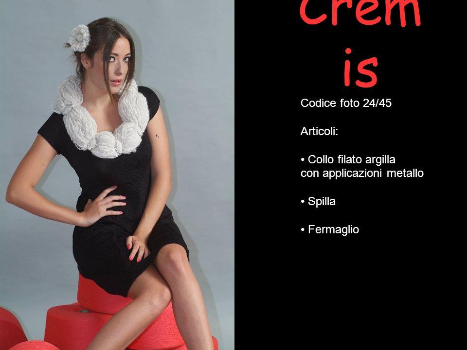Cremis Codice foto 24/45 Articoli: Collo filato argilla