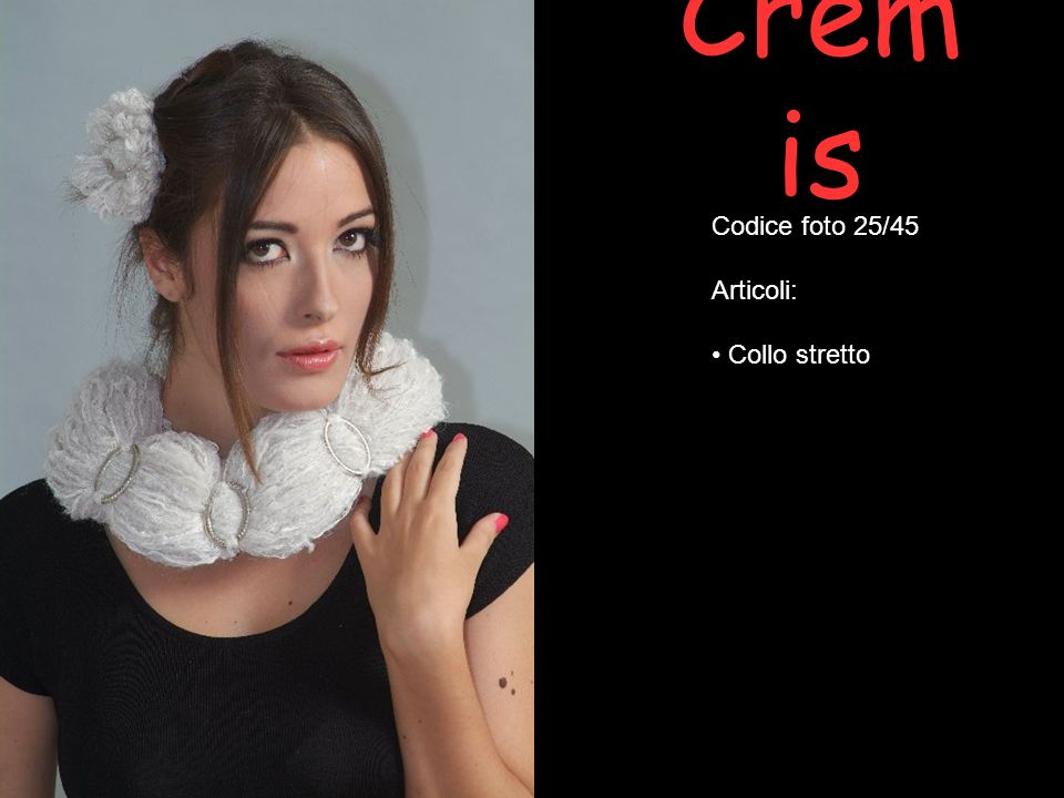 Cremis Codice foto 25/45 Articoli: Collo stretto