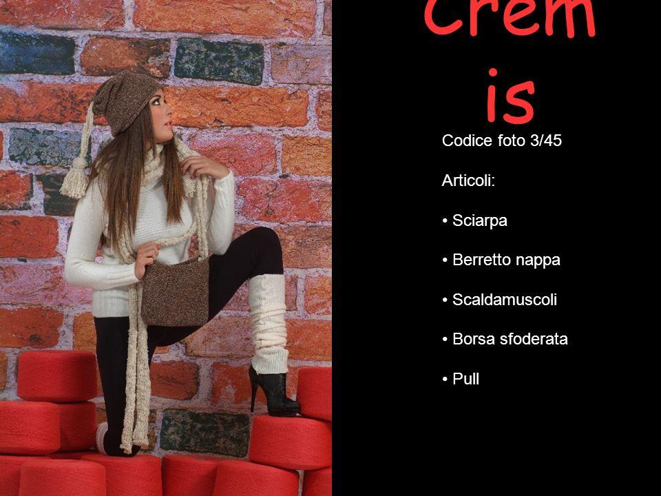 Cremis Codice foto 3/45 Articoli: Sciarpa Berretto nappa Scaldamuscoli