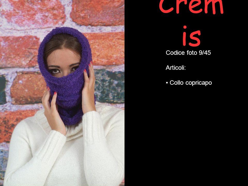 Cremis Codice foto 9/45 Articoli: Collo copricapo