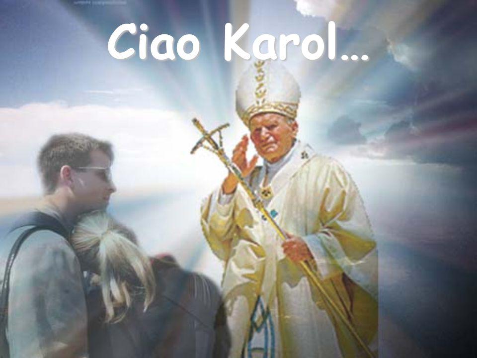 Ciao Karol…