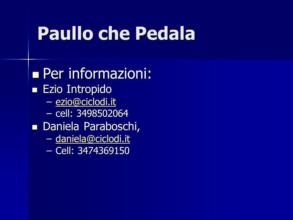 Paullo che Pedala Per informazioni: Ezio Intropido Daniela Paraboschi,